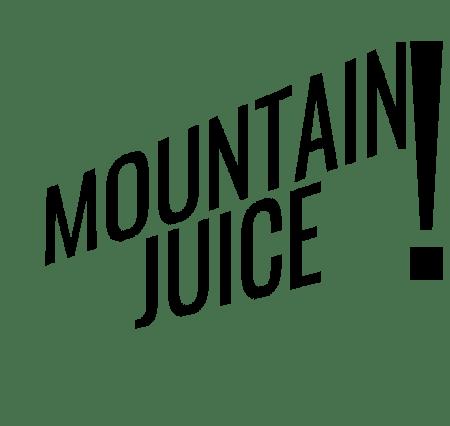 Mountain Juice!